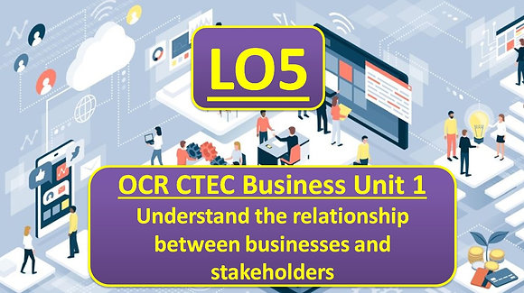 OCR CTEC Business Unit 1 The business environment - LO5 Stakeholders