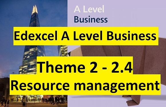 Edexcel A Level Business Theme 2- 2.4 Resource management