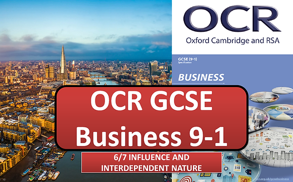 OCR GCSE Business - 6 7 Influences and interdependent nature of business