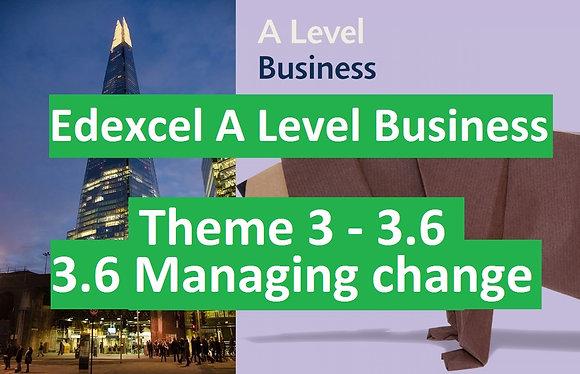 Edexcel A Level Business Theme 3 - 3.6 Managing change