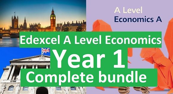Edexcel A Level Economics YEAR 1 (Theme 1 & 2)