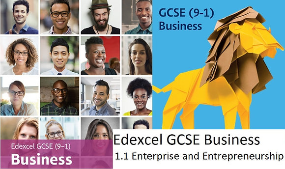 Edexcel GCSE Business - Theme 1 - 1.1 Enterprise and Entrepreneurship