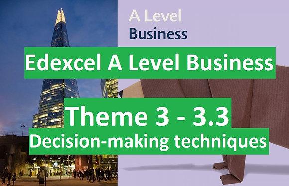 Edexcel A Level Business Theme 3 - 3.3 Decision-making techniques