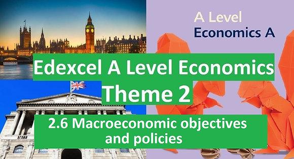 Edexcel A Level Economics Theme 2 - 2.6 Macroeconomic objectives and policies