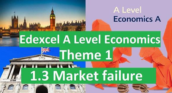 Edexcel A Level Economics Theme 1 - 1.3 Market failure