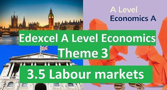 Edexcel A Level Economics Theme 3 - 3.5 Labour market