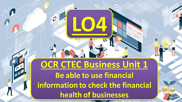 OCR CTEC Business Unit 1 The business environment - LO4 Financial information