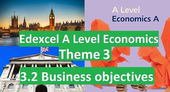 3.2 Business objectives - Theme 3 Edexcel A Level Economics