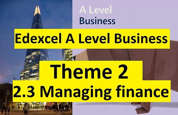 Edexcel A Level Business Theme 2- 2.3 Managing finance