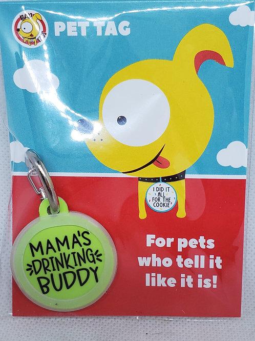 BAD TAGS: Mama's Drinking Buddy Pet Tag