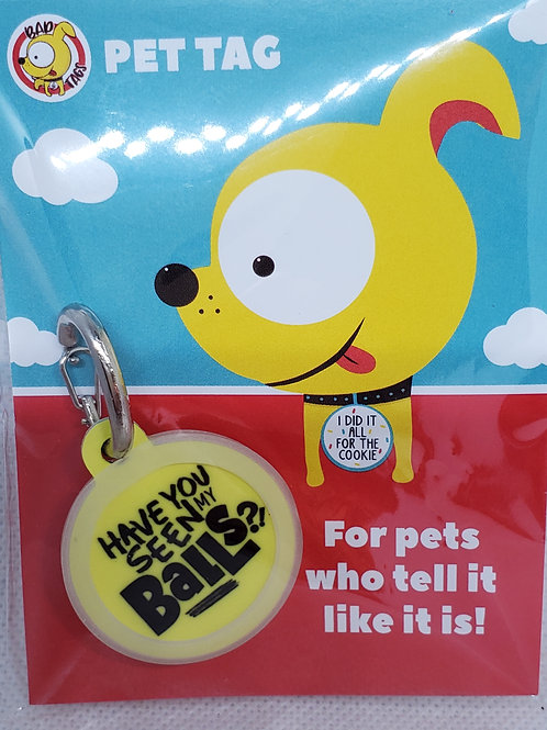 BAD TAGS: Have you seen my balls? Pet Tag