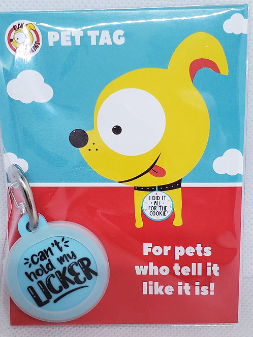BAD TAGS: Can't hold my licker Pet Tag
