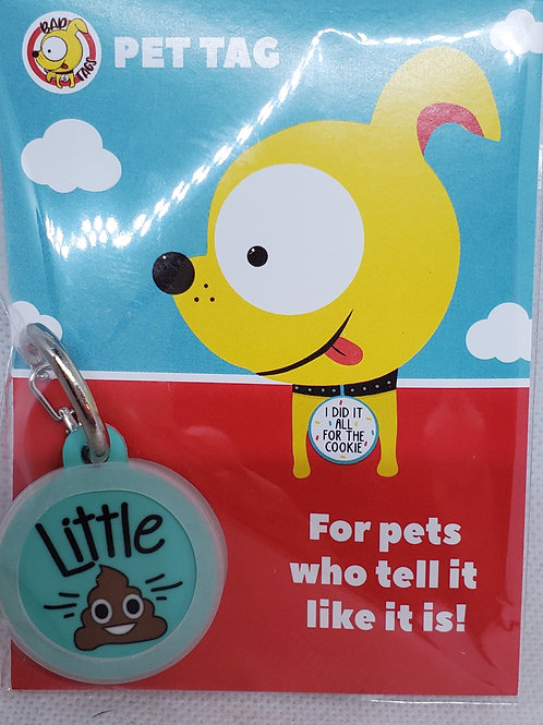 BAD TAGS: Little Sh*t Pet Tag