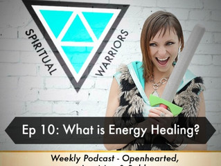 Ep 10: What is Energy Healing?