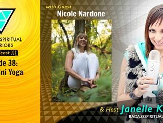 Ep 38: Kundalini Yoga with Nicole Nardone