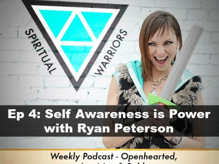 Ep 4: Self Awareness is Power with Ryan Peterson