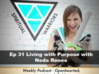 Ep 31: Living with Purpose with Neda Renee