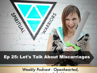Ep 25: Let's Talk About Miscarriages with Sheena Burnside