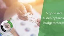 5 råd til den optimale budgetproces