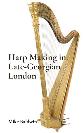 New book - Harp Making in Late-Georgian London