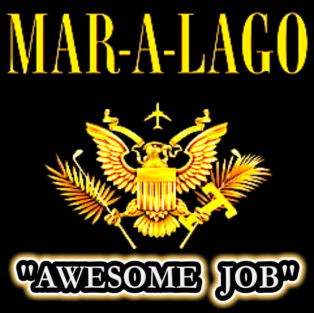 "THE MAR-A-LAGO CLUB - ""AWESOME JOB!"""