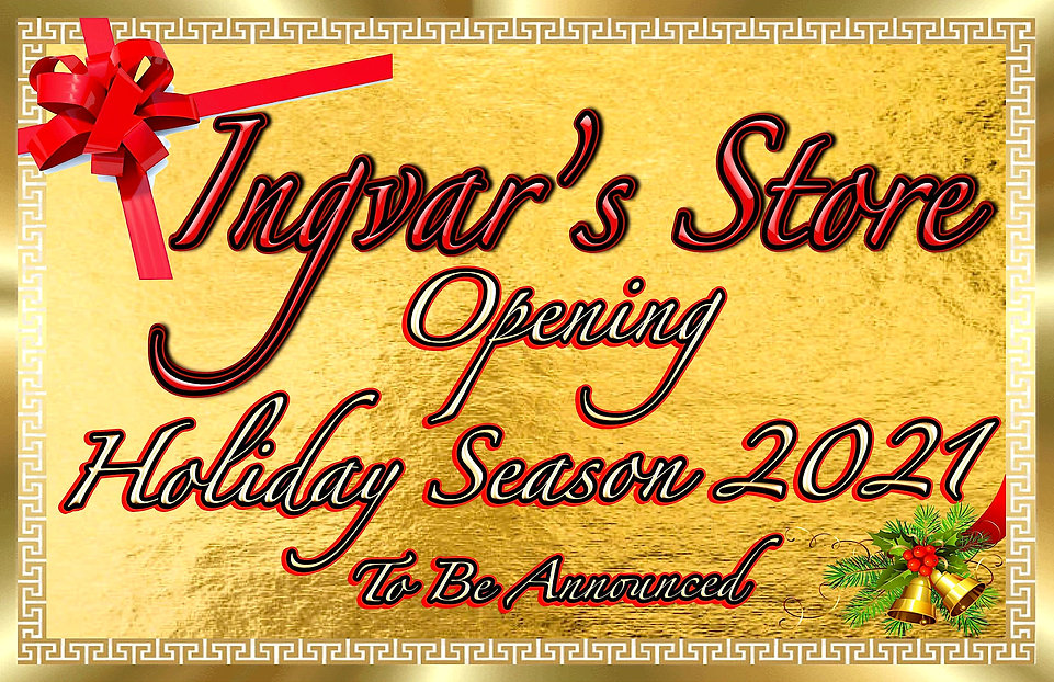 INGVAR'S STORE - OPENING HOLIDAY SEASON