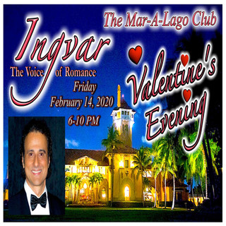 """MAR-A-LAGO - GRAND BALLROOM - VALENTINE'S EVENING 2020 - INGVAR SANG FOR THE FORMER PRESIDENT OF THE UNITED STATES - DONALD TRUMP - QUOTED INGVAR AS AN """"AMAZING VOICE!"""""""