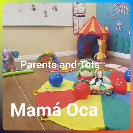 Parents and tots Mama Oca