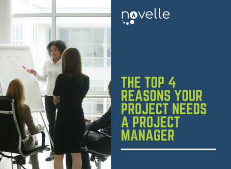 The Top 4 Reasons your Project Needs a Project Manager
