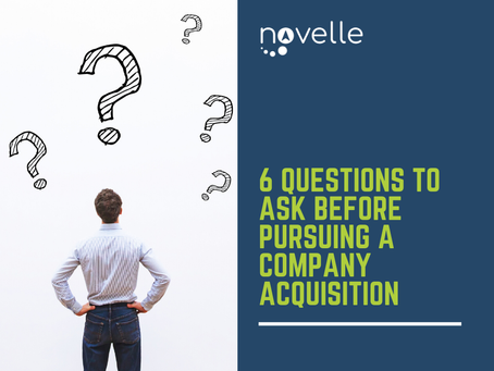6 Questions to Ask Before Pursuing a Company Acquisition