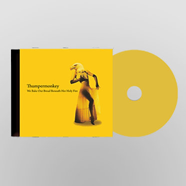 "Thumpermonkey - ""We Bake Our Bread Beneath Her Holy Fire"" - CD 2010"