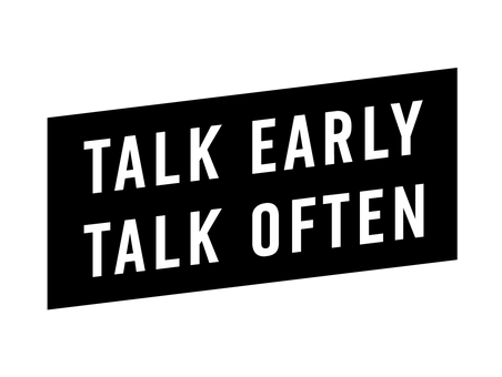 Talk Early, Talk Often