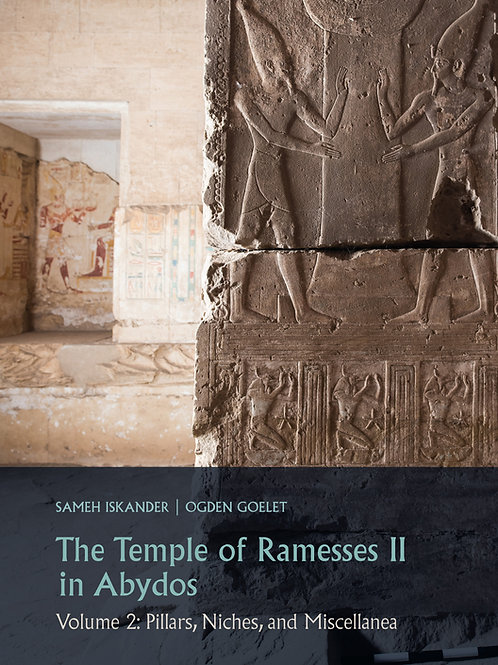 The Temple of Ramesses II in Abydos Volume 2: Pillars, Niches, and Miscellany