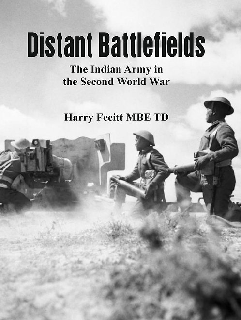 Distant Battlefields : The Indian Army in the Second World War