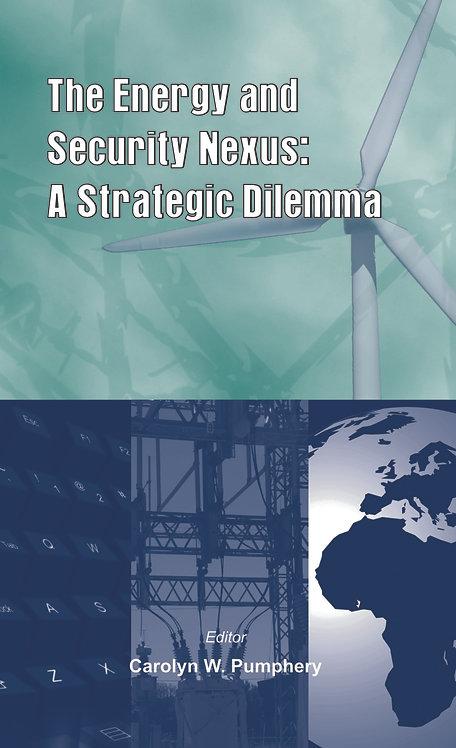 The Energy and Security Nexus- A Strategic Dilemma
