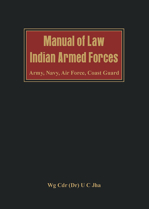 Manual of Law- Indian Armed Forces (Army, Air Force, Coast Guard)