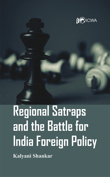 Regional Satraps and the Battle for India Foreign Policy