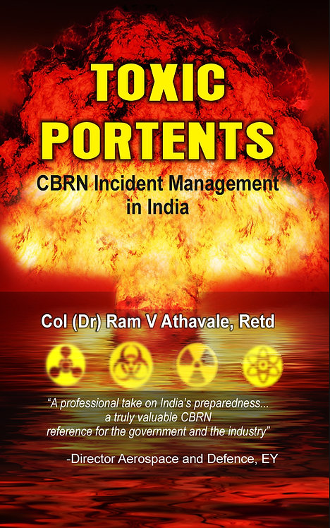 Toxic Portents : CBRN Incident Management in India
