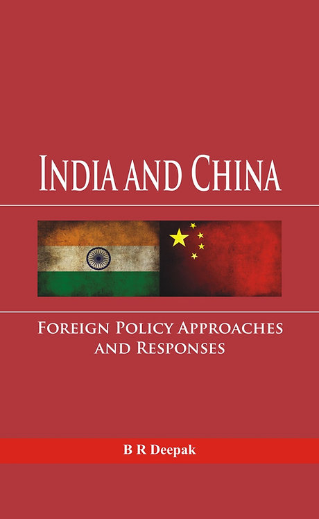India and China - Foreign Policy Approaches and Responses