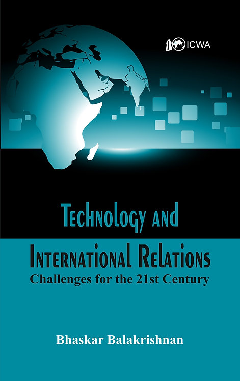 Technology and International Relations- Challenges for the 21st Century