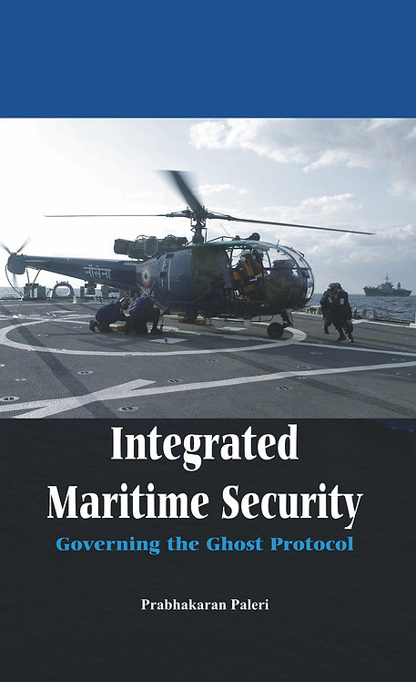 Integrated Maritime Security- Governing The Ghost Protocol