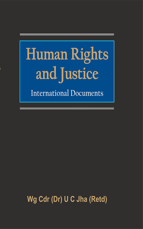 Human Rights And Justice : International Documents