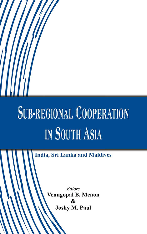Sub-regional Cooperation in South Asia: India, Sri Lanka and Maldives