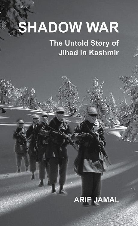 Shadow War: An untold story of Jihad in Kashmir