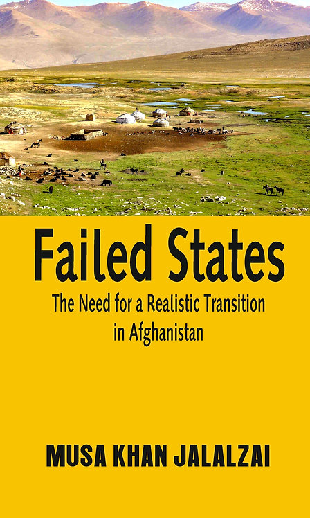 Failed States : The Need for a Realistic Transition in Afghanistan