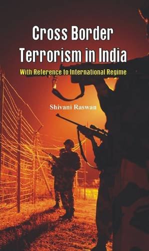 Cross Border Terrorism in India - A Study With Reference to International Regime