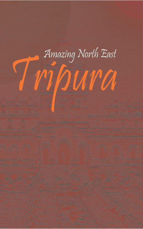 Amazing North East-Tripura