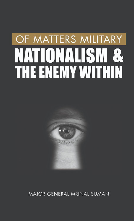 Of Matters Military : Nationalism and the Enemy Within