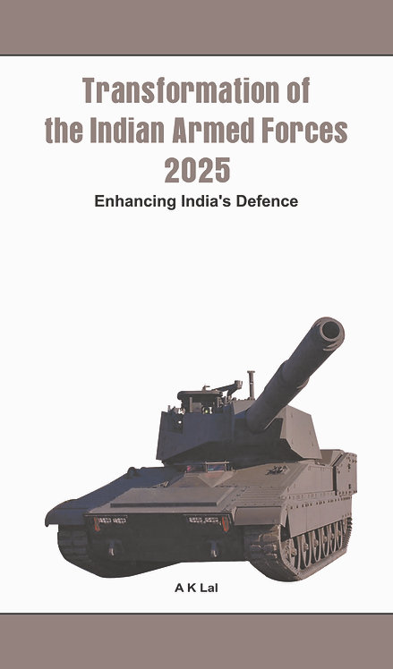 Transformation of the Indian Armed Forces 2025- Enhancing India's Defence