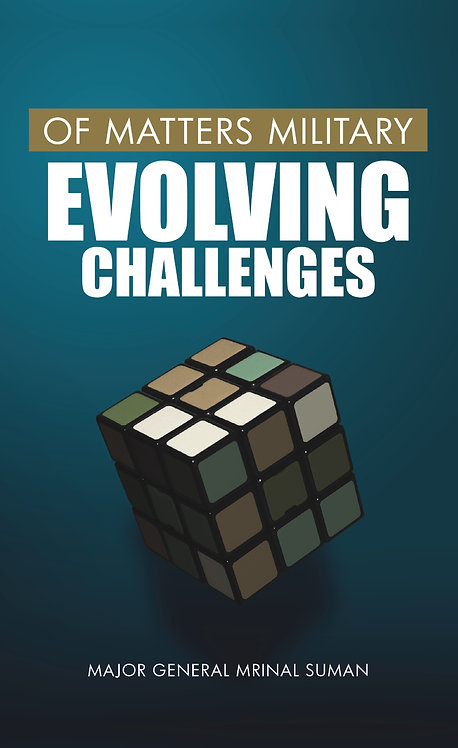 Of Matters Military : Evolving Challenges